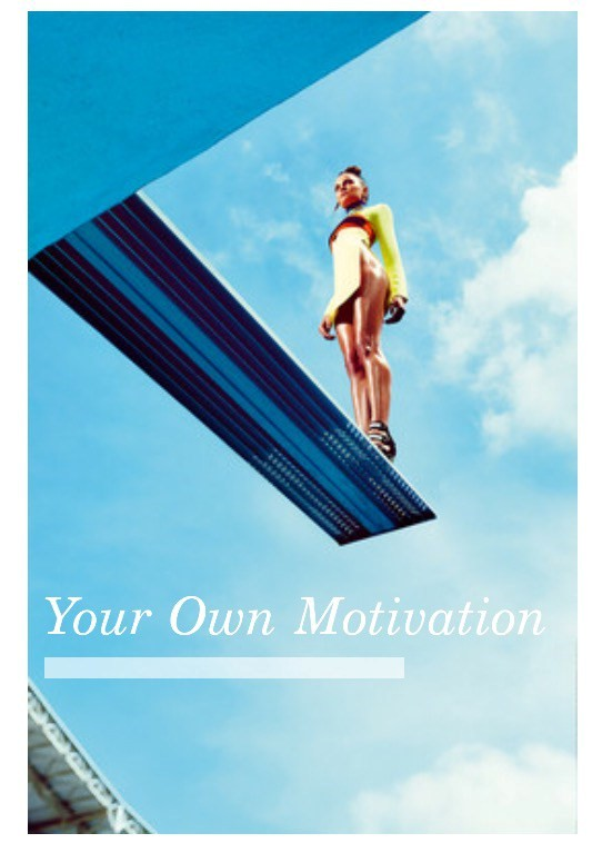 Your own motivation